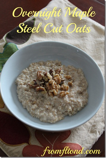 Overnight Maple Steel Cut Oats