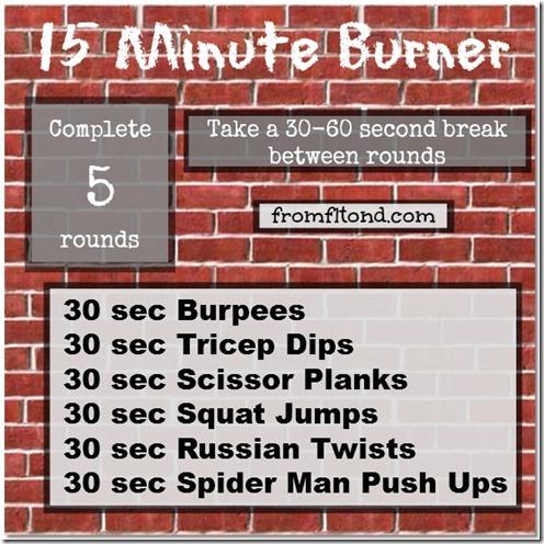 15 Minute Burner