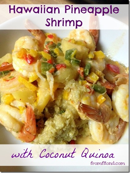 Hawaiian Pineapple Shrimp and Coconut Quinoa Yum